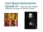 Contrabass Conversations Episode 13 – Interview with Weldon Anderson and music from Donovan Stokes