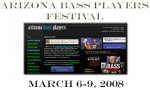 Arizona Bass Festival March 6-9, 2008