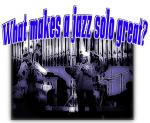Bill Harrison on great jazz solos