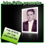 The State of the Orchestra – new podcast with John Grillo