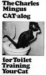 Charles Mingus and toilet-training cats