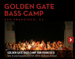 Golden Gate Bass Camp July 7-11, 2014
