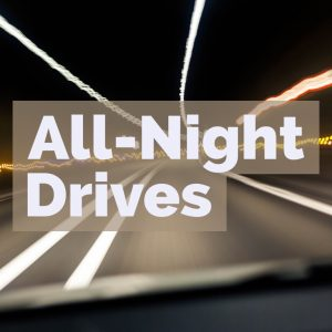 All-Night Drives