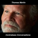 Thomas Martin on Bottesini, gut strings, and the bass revolution