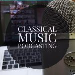 Leveraging the Classical Music Podcasting World