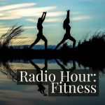 Radio Hour – fitness and healthy living