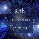 Celebrating Ten Years of Podcasting!