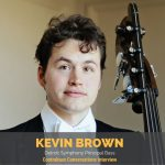 Kevin Brown on auditioning, solo playing, and living a musical life